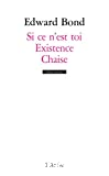 Si ce n'est toi ; Existence ; Chaise