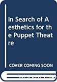 In search of aesthetics for the puppet theatre