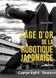 L'Âge d'or de la robotique japonaise