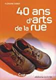 Quarante ans d'arts de la rue