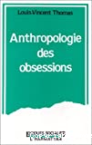 Anthropologie des obsessions